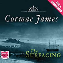 The Surfacing (       UNABRIDGED) by Cormac James Narrated by Nick McArdle