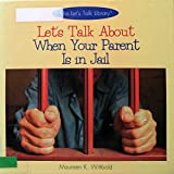 Maureen Wittbold Let's Talk about When a Parent is in Jail (Let's Talk Library)