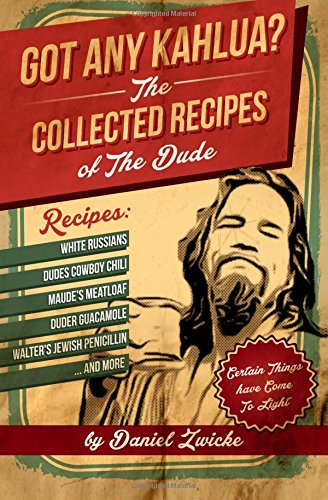 got-any-kahlua-the-collected-recipes-of-the-dude