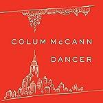 Dancer | Colum McCann
