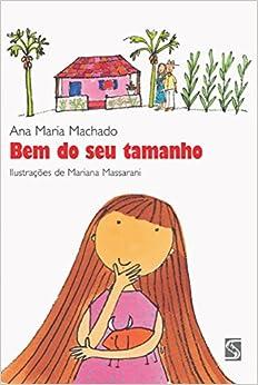Bem do Seu Tamanho: Ana Maria Machado: 9788516035747: Amazon.com
