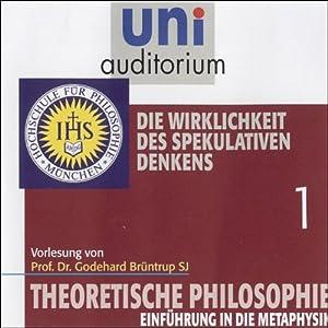 Die Wirklichkeit des spekulativen Denkens (Theoretische Philosophie 1) Hörbuch