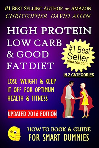high-protein-low-carb-good-fat-diet-lose-weight-keep-it-off-for-optimum-health-fitnes-weight-loss-di