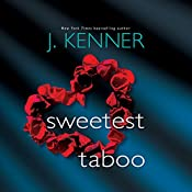 Sweetest Taboo: Dirtiest, Book 3   J. Kenner