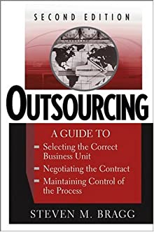 Outsourcing: A Guide To ... Selecting The Correct Business Unit ... Negotiating The Contract ... Maintaining Control Of The Process