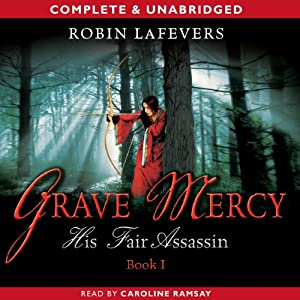 Grave Mercy: His Fair Assassin | [Robin LaFevers]