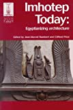 img - for Imhotep Today: Egyptianizing architecture (Encounters With Ancient Egypt) book / textbook / text book