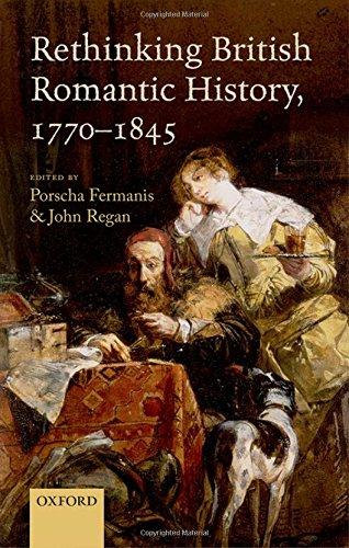Rethinking British Romantic History, 1770-1845 From Oxford University Press