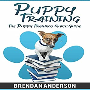 The Puppy Training Quick Guide Audiobook