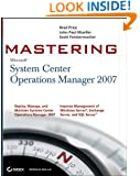 Mastering System Center Operations Manager 2007