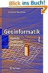 Geoinformatik: Modelle, Strukturen, F...