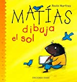 Matias Dibuja El Sol/Matthew Draws the Sun (El Jardin De Los Ninos) (Spanish Edition)