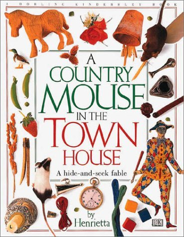 a-country-mouse-in-the-town-house-by-dk-publishing-2001-02-01