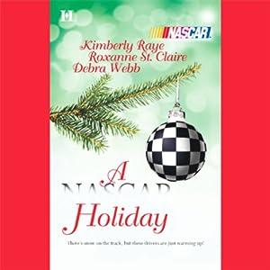 A NASCAR Holiday | [Kimberly Raye, Roxanne St. Claire, Debra Webb]