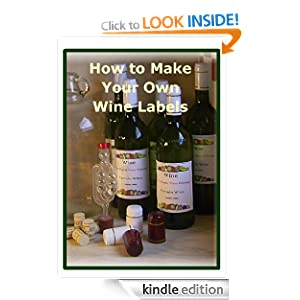 How to make your own wine labels ebook c mackay amazon for How to print your own labels