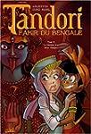 Tandori, fakir du Bengale, Tome 2 : L...