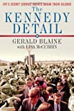 img - for The Kennedy Detail: JFK's Secret Service Agents Break Their Silence by Gerald Blaine (Nov 9 2010) book / textbook / text book
