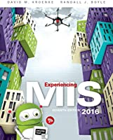 Experiencing MIS, 7th Edition