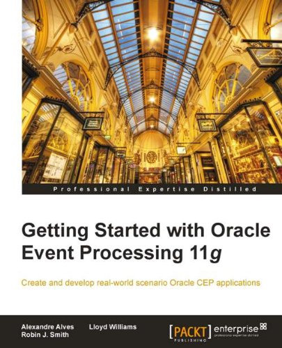 Robin J. Smith, Lloyd Williams  Alexandre Alves - Getting Started with Oracle Event Processing 11g