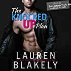 The Knocked Up Plan Hörbuch von Lauren Blakely Gesprochen von: Andi Arndt, Sebastian York