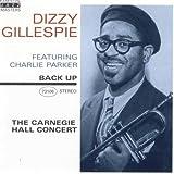 echange, troc Dizzy Gillespie & Charlie Parker - The Carnegie Hall Concert