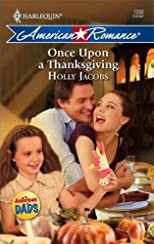 Once Upon A Thanksgiving (Harlequin American Romance) by Jacobs, Holly published by Harlequin (2008) [Mass Market Paperback]