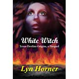 White Witch (Texas Devlins)by Lyn Horner