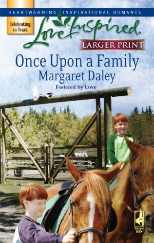 Once Upon a Family (Fostered by Love Series #1) (Larger Print Love Inspired #393), MARGARET DALEY