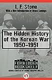 The Hidden History of the Korean War: 1950-1951 (Forbidden Bookshelf)