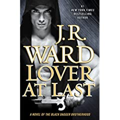 Lover At Last: A Novel of the Black Dagger Brotherhood by J.R. Ward