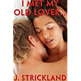 I Met My Old Lover ...by J Strickland