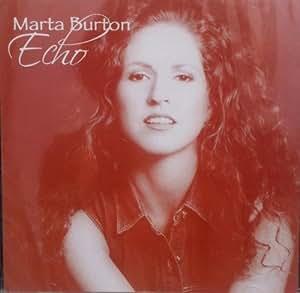 Marta Burton - Echo by Marta Burton (2007-01-01) - Amazon