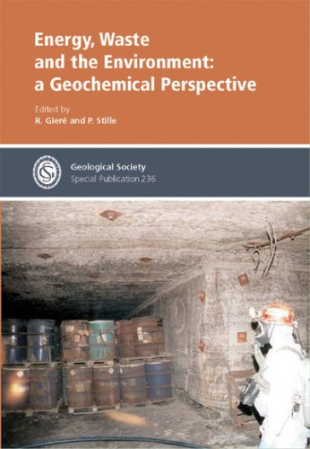 Energy, Waste And The Environment: A Geochemical Perspective (Geological Society Special Publication)