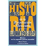 Mexico En La Segunda Guerra Mundial (Estudios Historicos)