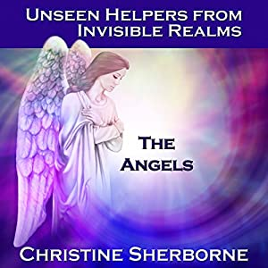 Unseen Helpers from Invisible Realms, the Angels Audiobook