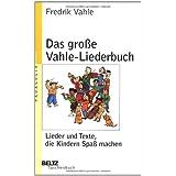 """Das gro�e Vahle-Liederbuch: Lieder und Texte, die Kindern Spa� machenvon """"Fredrik Vahle"""""""