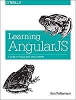 Learning AngularJS: A Guide to AngularJS Development