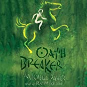 Oath Breaker: Chronicles of Ancient Darkness, Book 5 | [Michelle Paver]