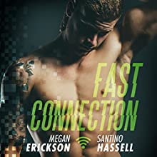 Fast Connection: Cyberlove Series, Book 2 Audiobook by Megan Erickson, Santino Hassell Narrated by Guy Locke, Eric London