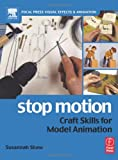 Stop Motion: Craft Skills for Model Animation (Focal Press Visual Effects plus Animation)