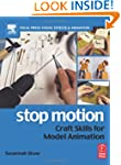 Stop Motion: Craft Skills for Model A...