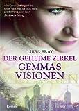 Der geheime Zirkel I Gemmas Visionen: Roman - Libba Bray