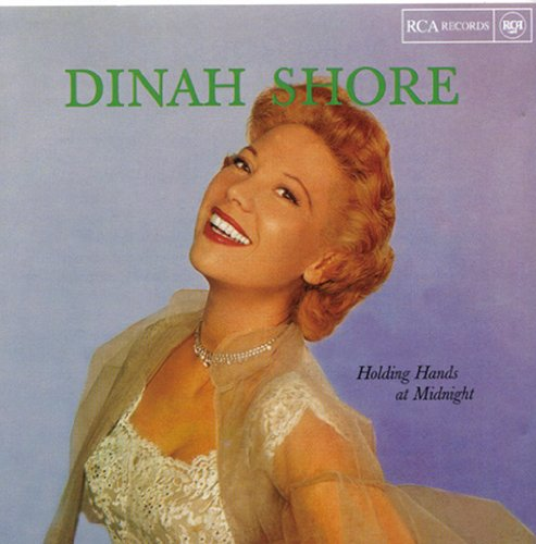Dinah Shore - Holding Hands at Midnight - Zortam Music