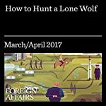 How to Hunt a Lone Wolf | Daniel Byman