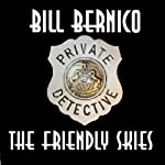 Cooper Collection 087: The Friendly Skies (       UNABRIDGED) by Bill Bernico Narrated by John Skinner