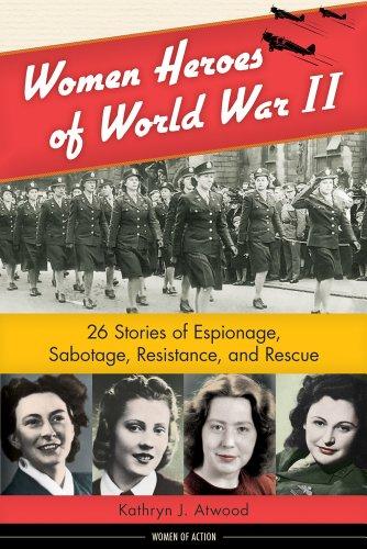 Women Heroes of World War II (Women of Action)