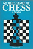 img - for My Best Games of Chess (Cadogan Chess Books) by Laszlo Szabo (1986-12-01) book / textbook / text book