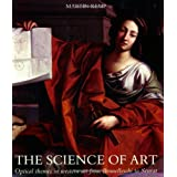 The Science of Art: Optical Themes in Western Art from Brunelleschi to Seurat ~ Martin Kemp