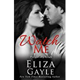 Watch Me (Purgatory Club Series Book 2) ~ Eliza Gayle