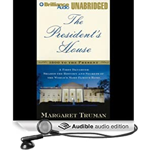 The President's House: History and Secrets of the World's Most Famous Home